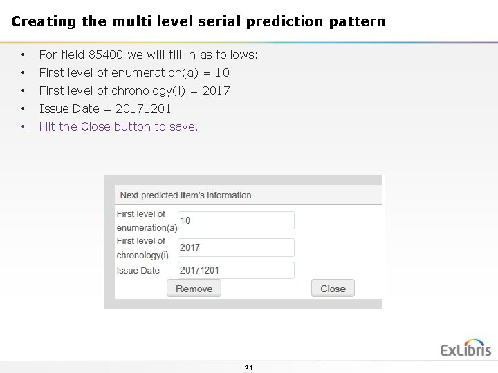 Creating the multi level serial prediction pattern • For field 85400 we will fill