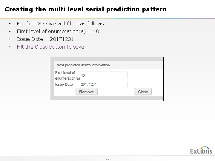 Creating the multi level serial prediction pattern • For field 855 we will fill