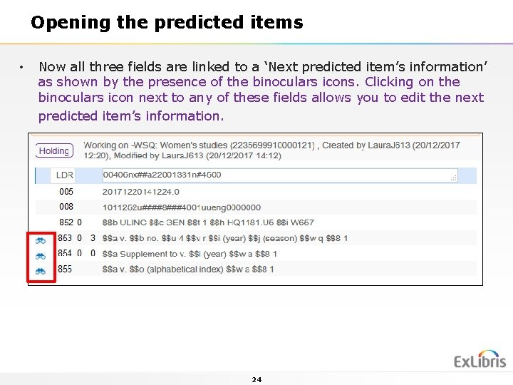 Opening the predicted items • Now all three fields are linked to a 'Next