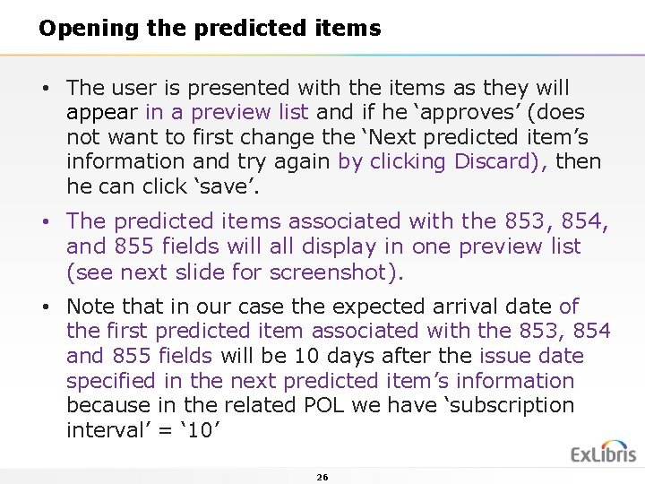 Opening the predicted items • The user is presented with the items as they