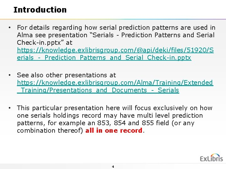 Introduction • For details regarding how serial prediction patterns are used in Alma see