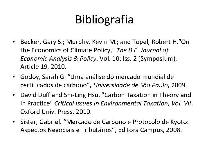 Bibliografia • Becker, Gary S. ; Murphy, Kevin M. ; and Topel, Robert H.
