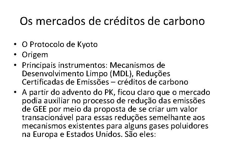 Os mercados de créditos de carbono • O Protocolo de Kyoto • Origem •