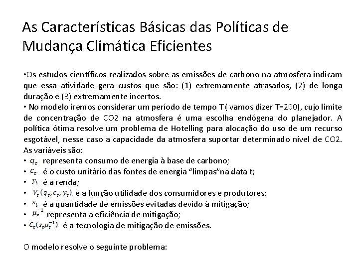 As Características Básicas das Políticas de Mudança Climática Eficientes • Os estudos científicos realizados
