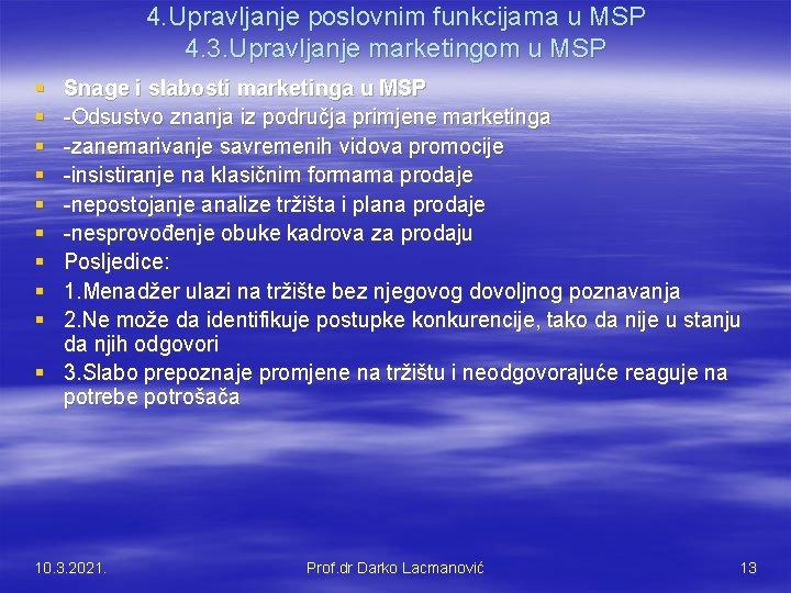 4. Upravljanje poslovnim funkcijama u MSP 4. 3. Upravljanje marketingom u MSP § §