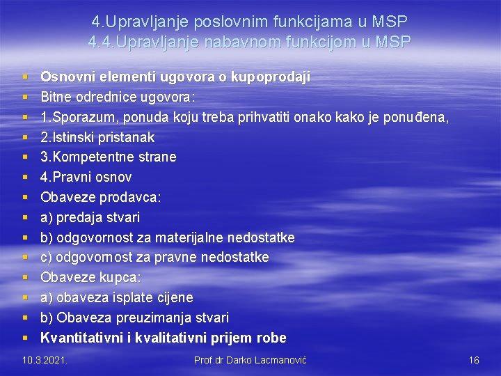 4. Upravljanje poslovnim funkcijama u MSP 4. 4. Upravljanje nabavnom funkcijom u MSP §