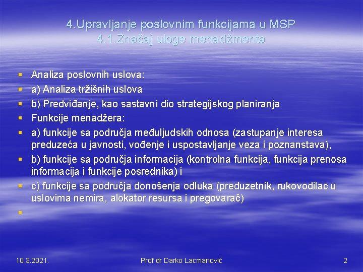 4. Upravljanje poslovnim funkcijama u MSP 4. 1. Značaj uloge menadžmenta § § §