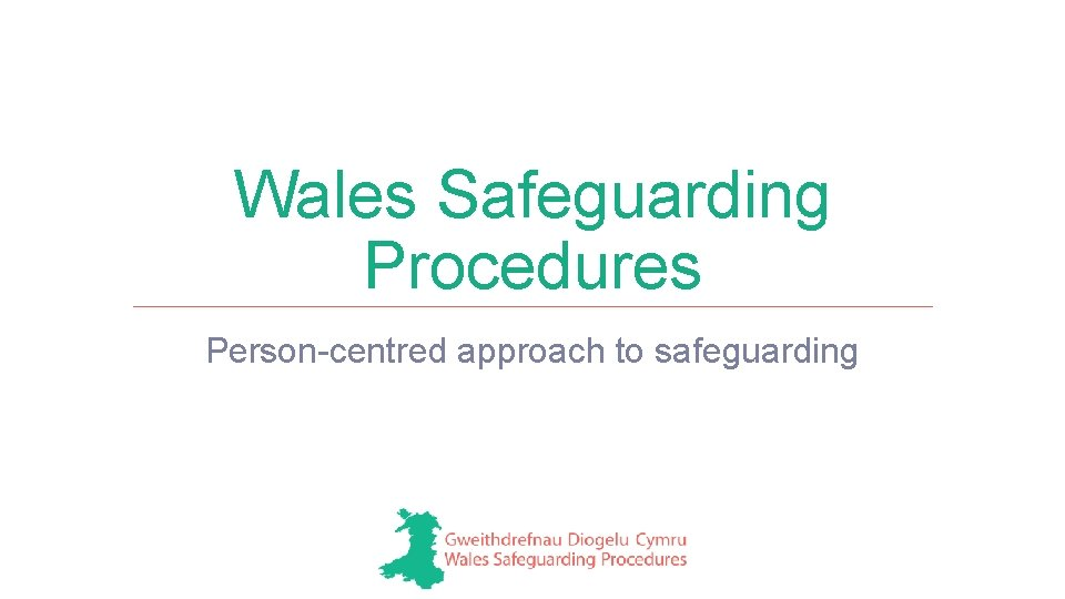 Wales Safeguarding Procedures Person-centred approach to safeguarding