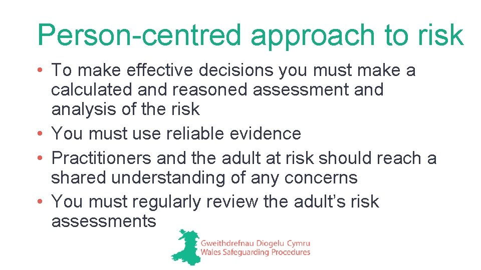 Person-centred approach to risk • To make effective decisions you must make a calculated