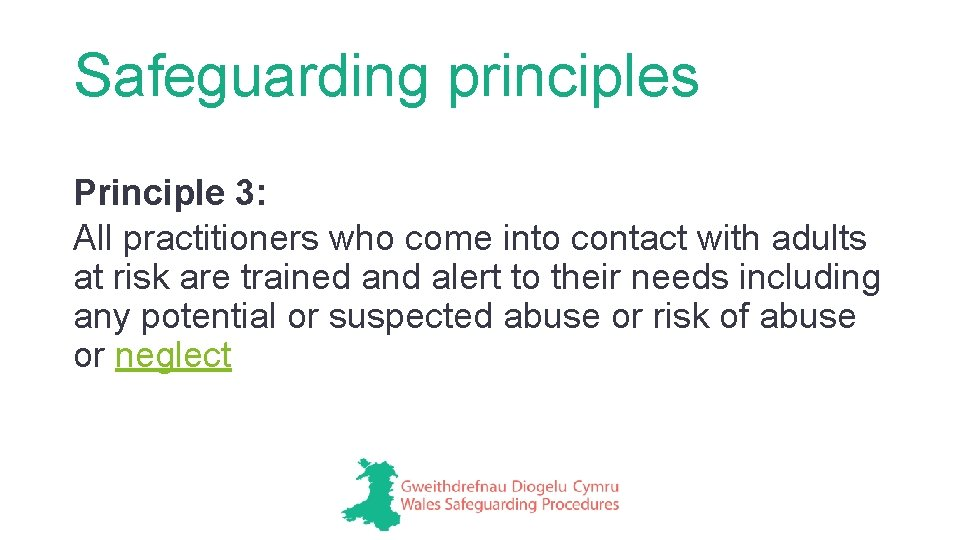 Safeguarding principles Principle 3: All practitioners who come into contact with adults at risk