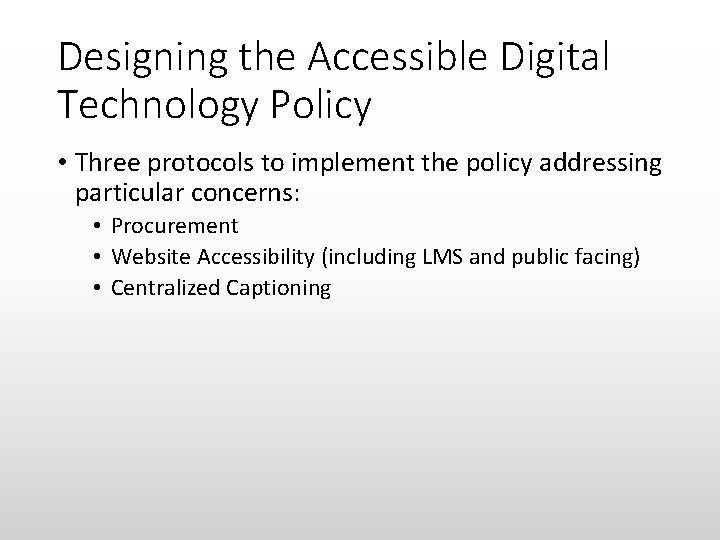 Designing the Accessible Digital Technology Policy • Three protocols to implement the policy addressing