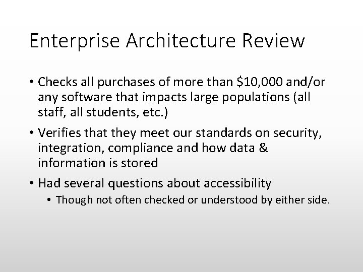 Enterprise Architecture Review • Checks all purchases of more than $10, 000 and/or any