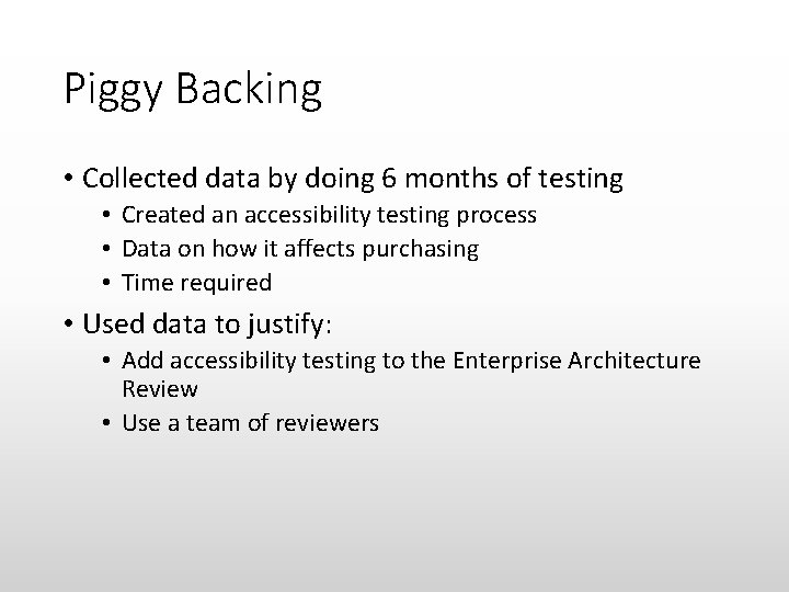 Piggy Backing • Collected data by doing 6 months of testing • Created an