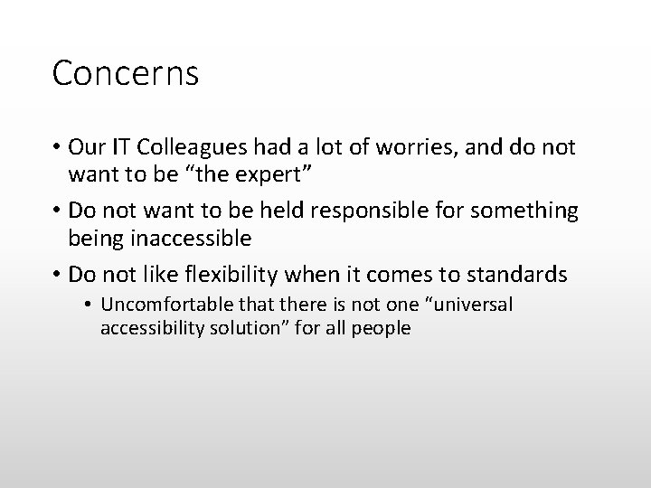Concerns • Our IT Colleagues had a lot of worries, and do not want