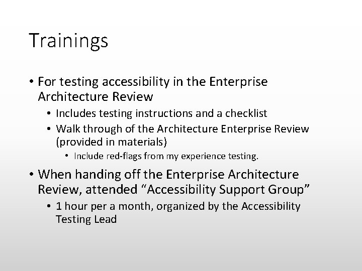 Trainings • For testing accessibility in the Enterprise Architecture Review • Includes testing instructions