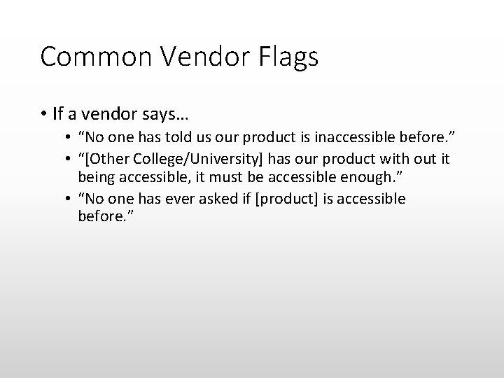 """Common Vendor Flags • If a vendor says… • """"No one has told us"""