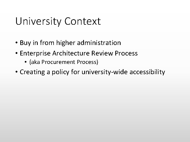 University Context • Buy in from higher administration • Enterprise Architecture Review Process •