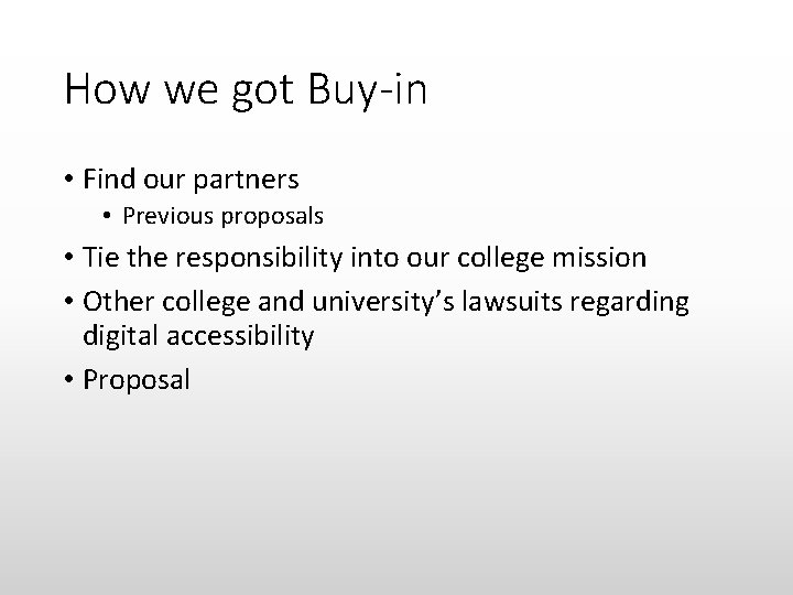 How we got Buy-in • Find our partners • Previous proposals • Tie the