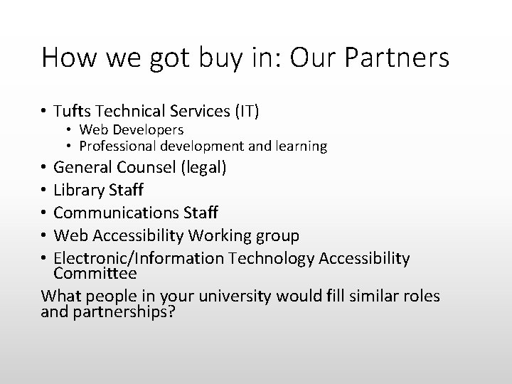 How we got buy in: Our Partners • Tufts Technical Services (IT) • Web