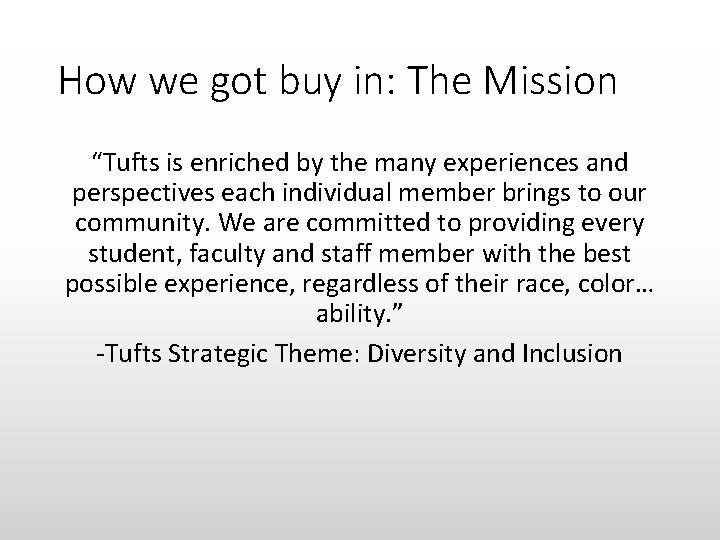 """How we got buy in: The Mission """"Tufts is enriched by the many experiences"""