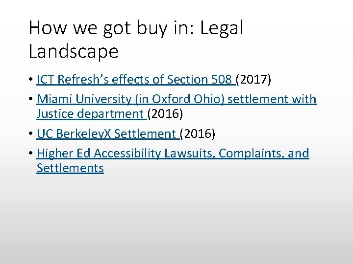 How we got buy in: Legal Landscape • ICT Refresh's effects of Section 508