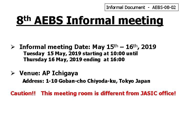 Informal Document - AEBS-08 -02 8 th AEBS Informal meeting Ø Informal meeting Date: