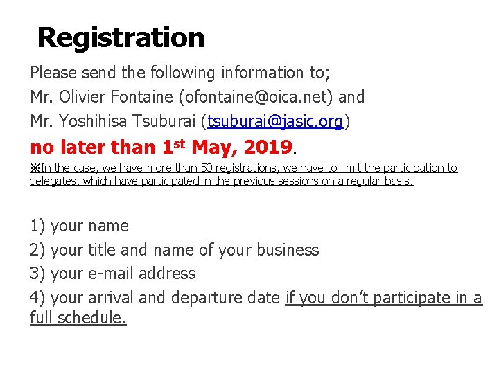 Registration Please send the following information to; Mr. Olivier Fontaine (ofontaine@oica. net) and Mr.