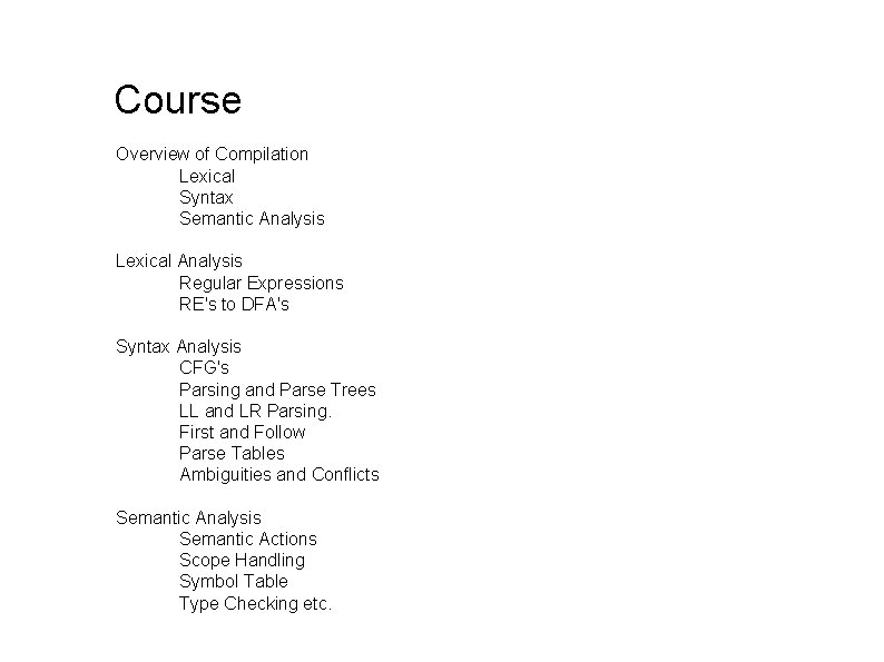 Course Overview of Compilation Lexical Syntax Semantic Analysis Lexical Analysis Regular Expressions RE's to