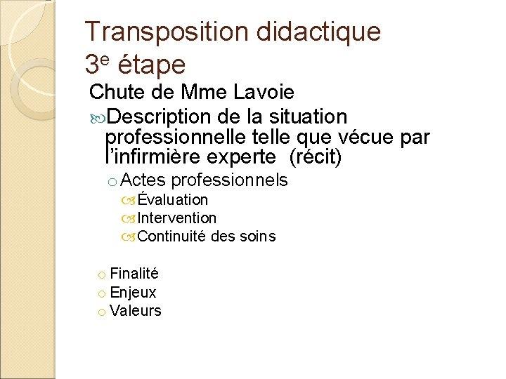 Transposition didactique 3 e étape Chute de Mme Lavoie Description de la situation professionnelle