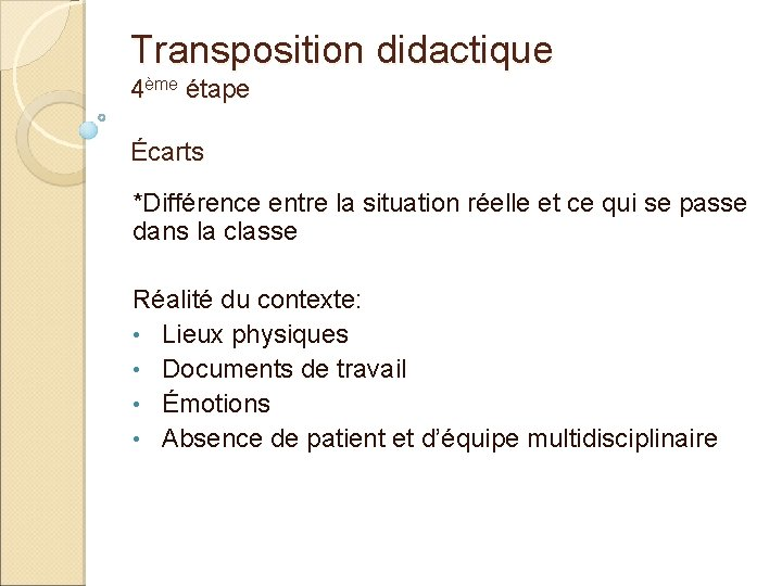 Transposition didactique 4ème étape Écarts *Différence entre la situation réelle et ce qui se