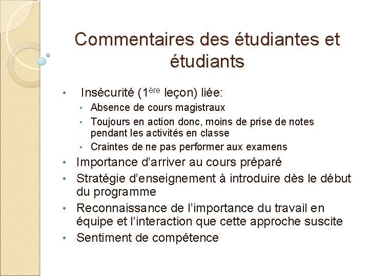 Commentaires des étudiantes et étudiants • Insécurité (1ère leçon) liée: Absence de cours magistraux