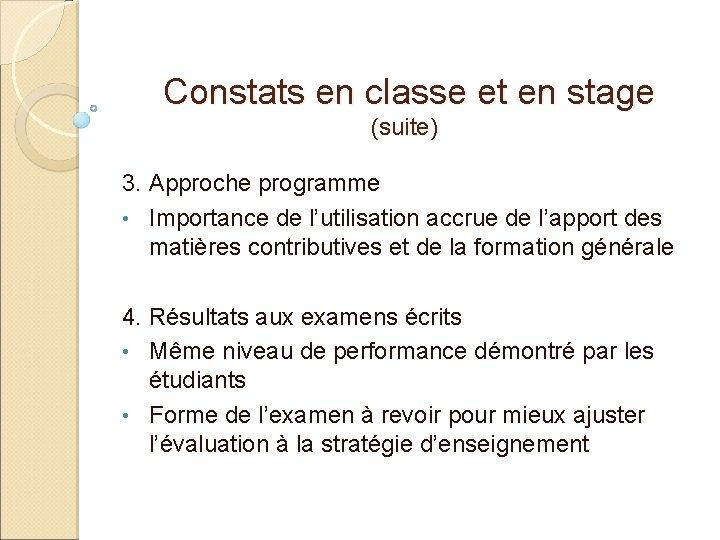 Constats en classe et en stage (suite) 3. Approche programme • Importance de l'utilisation