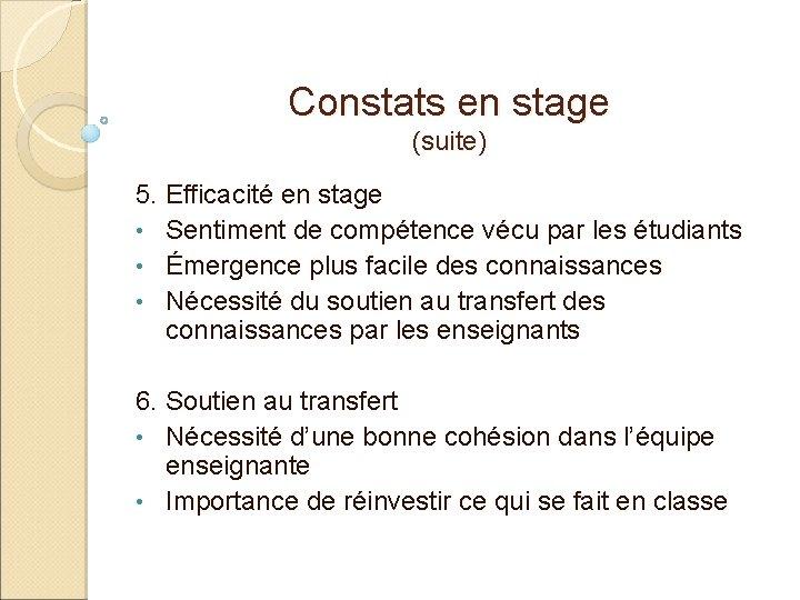 Constats en stage (suite) 5. Efficacité en stage • Sentiment de compétence vécu par