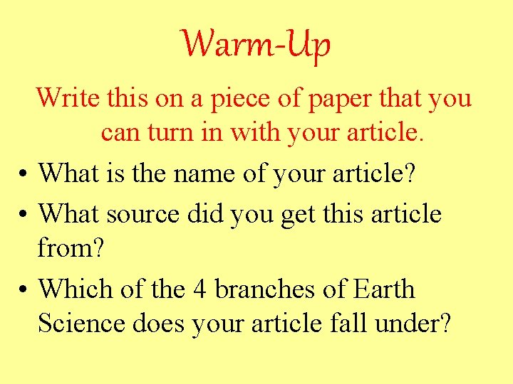 Warm-Up Write this on a piece of paper that you can turn in with