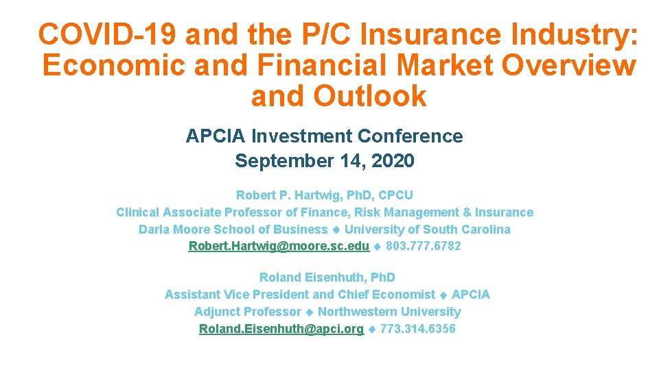 COVID-19 and the P/C Insurance Industry: Economic and Financial Market Overview and Outlook APCIA