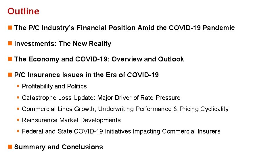 Outline n The P/C Industry's Financial Position Amid the COVID-19 Pandemic n Investments: The