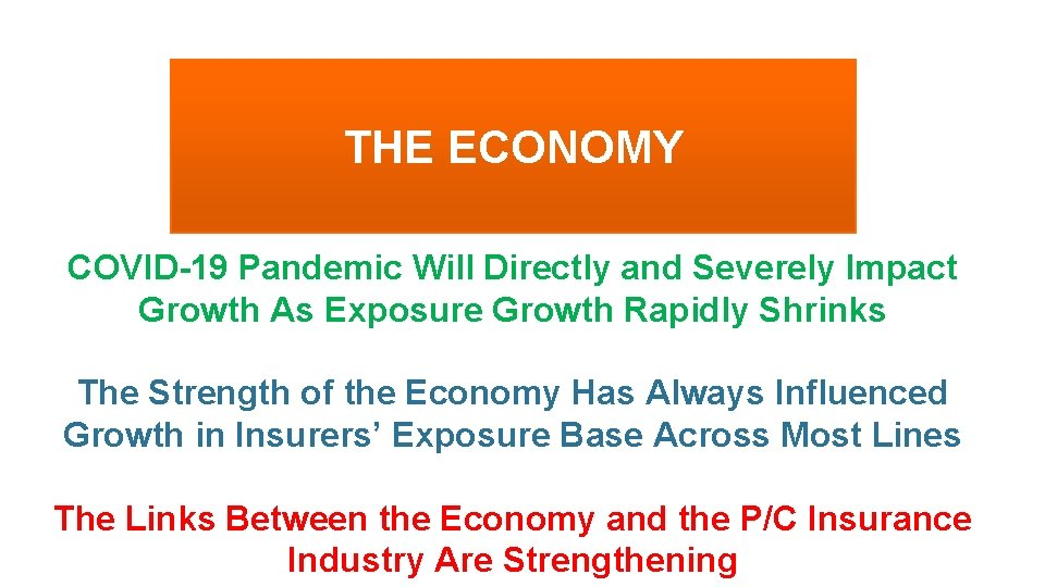 THE ECONOMY COVID-19 Pandemic Will Directly and Severely Impact Growth As Exposure Growth Rapidly