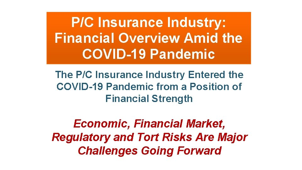 P/C Insurance Industry: Financial Overview Amid the COVID-19 Pandemic The P/C Insurance Industry Entered