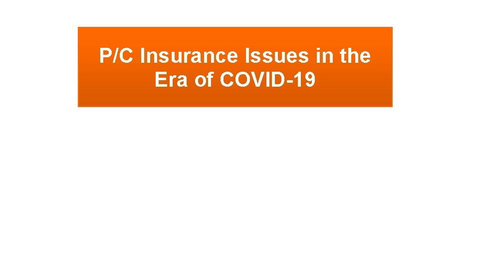 P/C Insurance Issues in the Era of COVID-19
