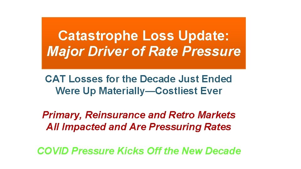 Catastrophe Loss Update: Major Driver of Rate Pressure CAT Losses for the Decade Just