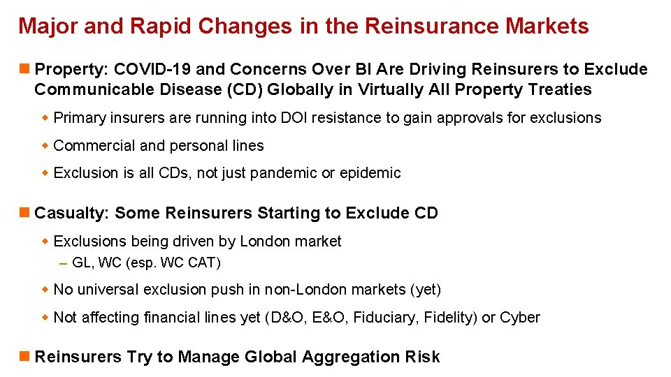 Major and Rapid Changes in the Reinsurance Markets n Property: COVID-19 and Concerns Over