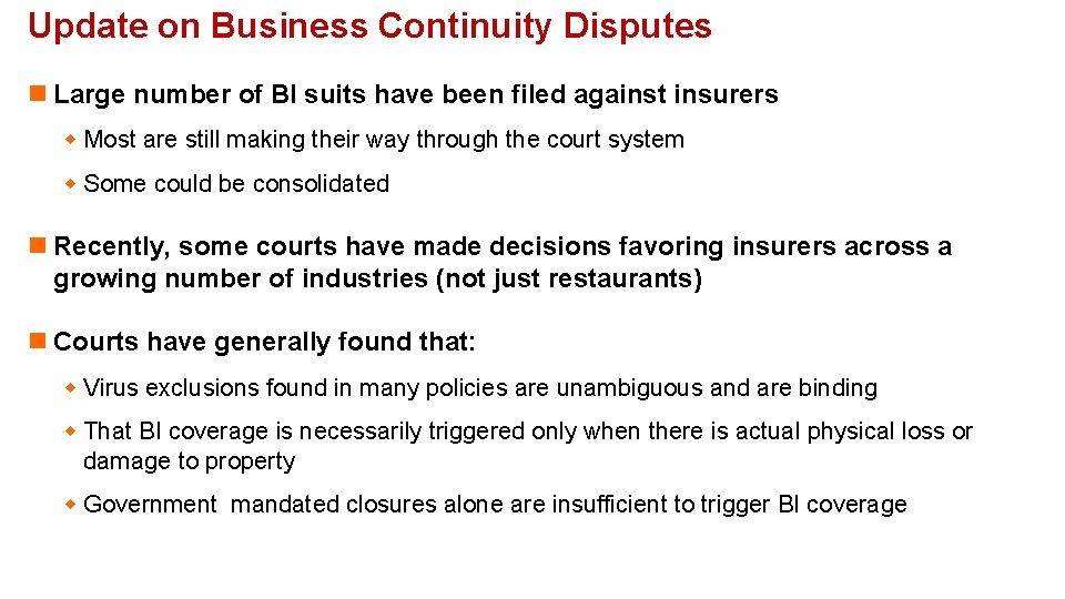 Update on Business Continuity Disputes n Large number of BI suits have been filed