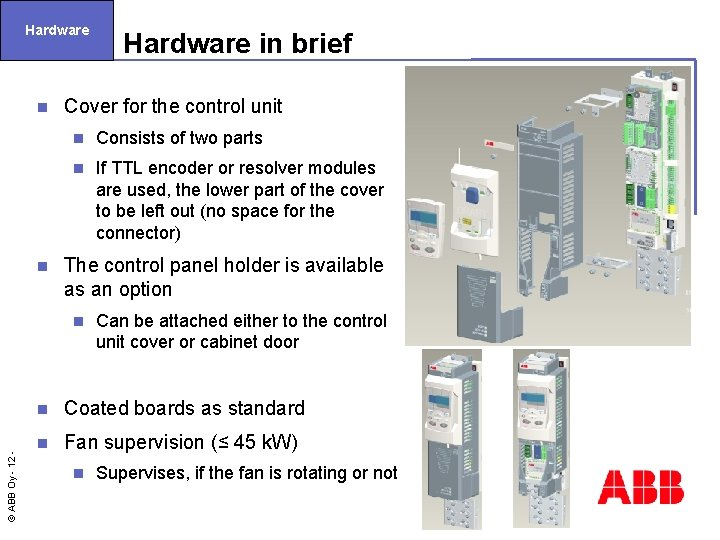 Hardware n n Cover for the control unit n Consists of two parts n