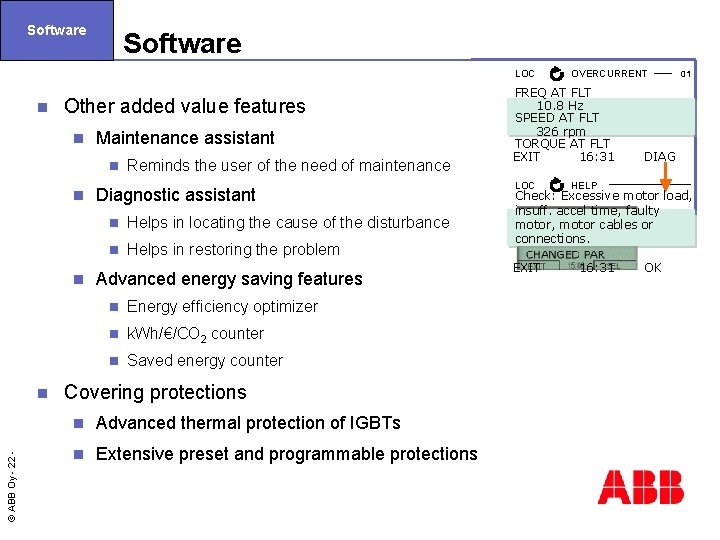 Software LOC n Other added value features n Maintenance assistant n n n ©