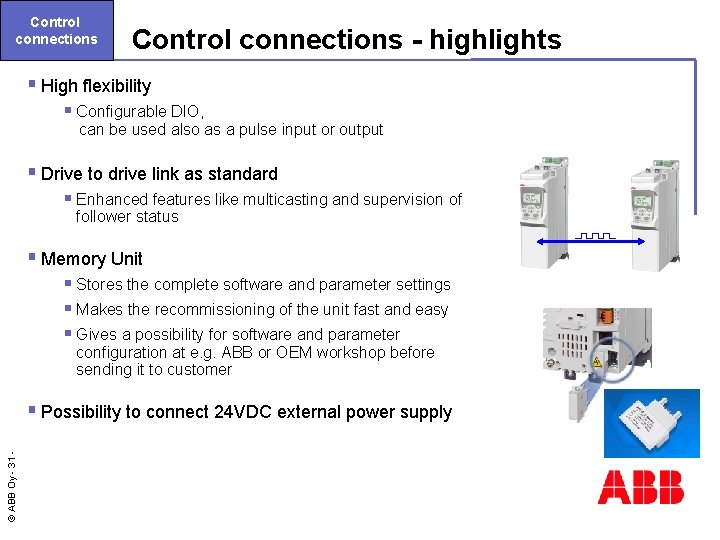 Control connections - highlights § High flexibility § Configurable DIO, can be used also