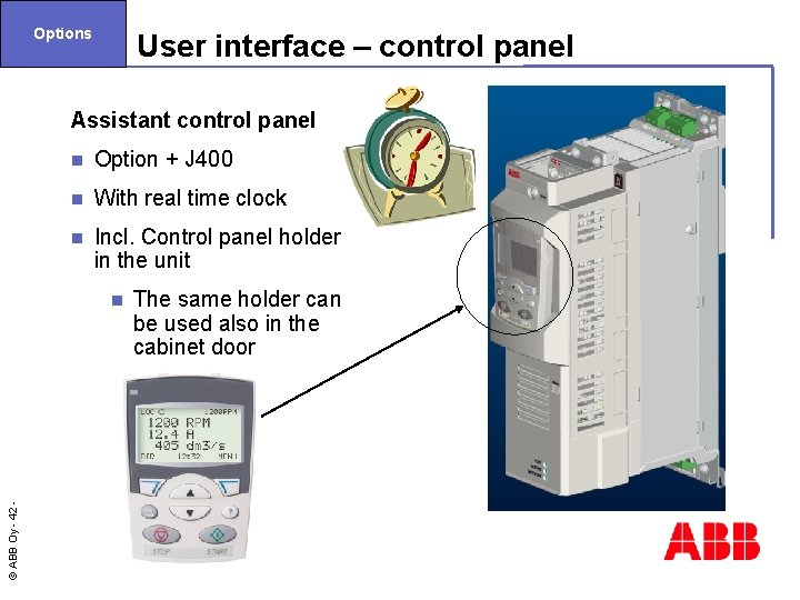 Options User interface – control panel Assistant control panel n Option + J 400