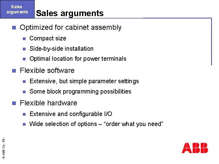 Sales arguments n n © ABB Oy - 55 n Sales arguments Optimized for