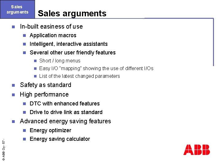 Sales arguments n In-built easiness of use n Application macros n Intelligent, interactive assistants