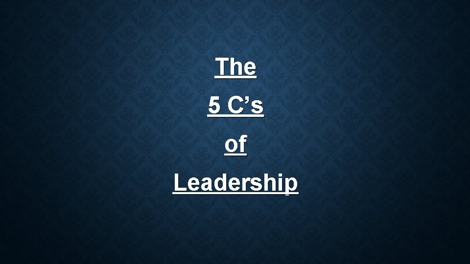 The 5 C's of Leadership