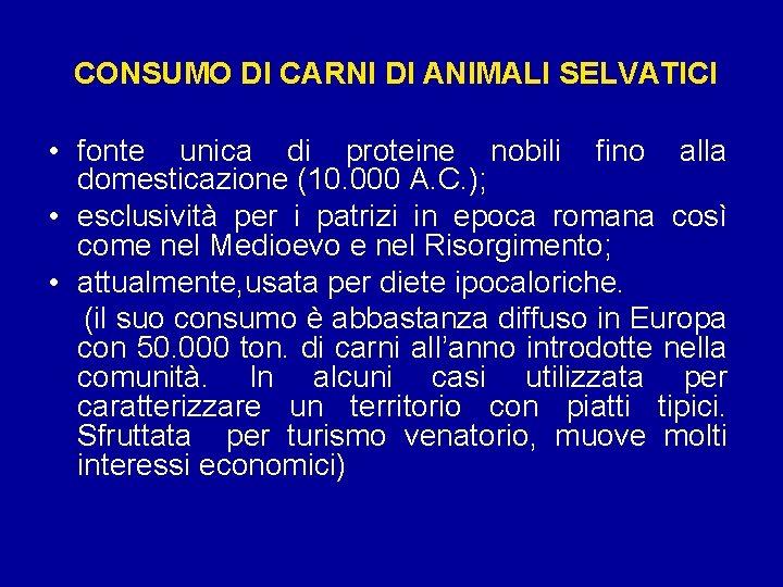 CONSUMO DI CARNI DI ANIMALI SELVATICI • fonte unica di proteine nobili fino alla